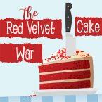 The Red Velvet Cake War (Feb 8 2019)